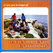 Play & Download El Son Que Te Traigo Yo by Haciendo Punto en Otro Son | Napster