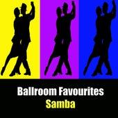 Play & Download Ballroom Favourites: Samba by Various Artists | Napster