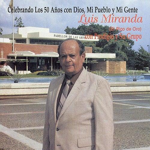 Play & Download Celebrando los 50 Años con Dios, Mi Pueblo y Mi Gente by Luis Miranda | Napster