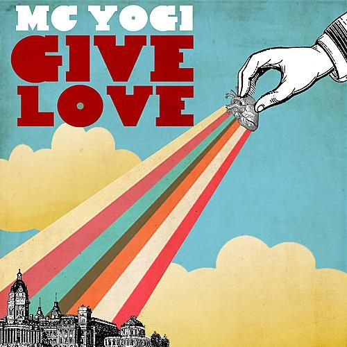 Play & Download Give Love by MC Yogi | Napster