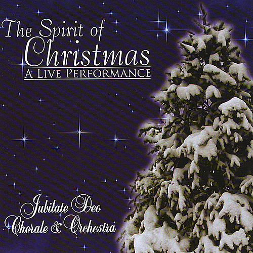 The Spirit of Christmas by Jubilate Deo Chorale...