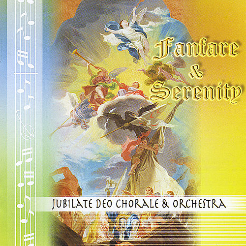 Play & Download Fanfare & Serenity by Jubilate Deo Chorale... | Napster