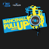Dancehall Pull Up Riddim by Various Artists