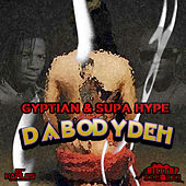 Play & Download Da Body Deh by Gyptian | Napster