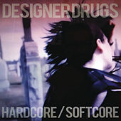 Play & Download Hardcore/Softcore by The Designer Drugs | Napster