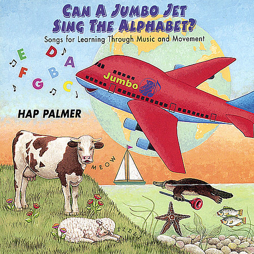 Play & Download Can a Jumbo Jet Sing the Alphabet? - Songs For Learning Through Music and Movement by Hap Palmer | Napster