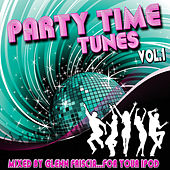 Party Time Tunes Vol. 1 (Mixed by Glenn Friscia) by Various Artists