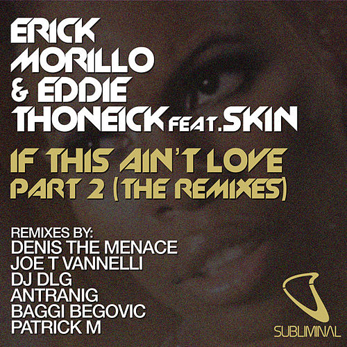 Play & Download If This Ain't Love Part 2 (The Remixes) by Erick Morillo | Napster