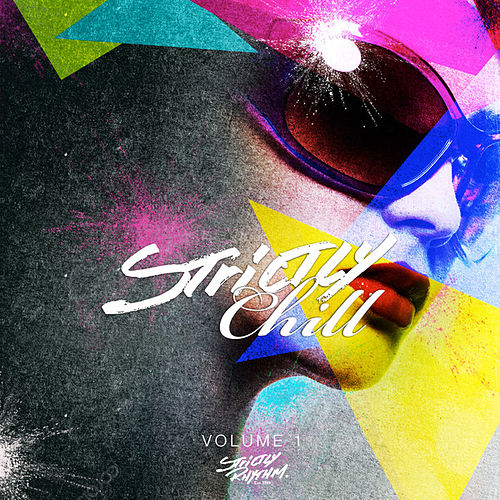 Play & Download Strictly Chill Volume 1 (Mixed Version) by Various Artists | Napster