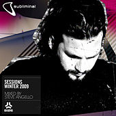 Play & Download Subliminal Sessions Winter 2009 (Mixed by Steve Angelo) by Various Artists | Napster