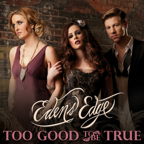 Play & Download Too Good To Be True by Edens Edge | Napster