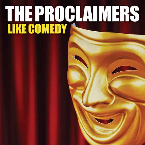 Play & Download Like Comedy by The Proclaimers | Napster