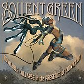 Play & Download Inevitable Collapse In The Presence Of Conviction by Soilent Green | Napster