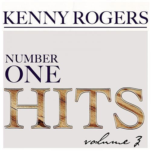 Kenny Rogers Number One Hits, Vol. 3 by Kenny Rogers