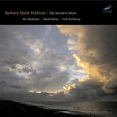Play & Download The Northern Shore by Barbara Monk Feldman | Napster