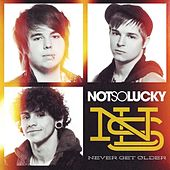 Play & Download Never Get Older - Single by Not So Lucky | Napster