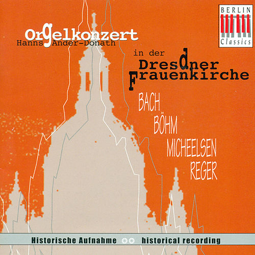 Play & Download Organ Recital: Hanns, Ander-Donath - BACH, J.S. / BOHM, G. / MICHEELSEN, H.F. / REGER, M. (1944) by Hanns Ander-Donath | Napster