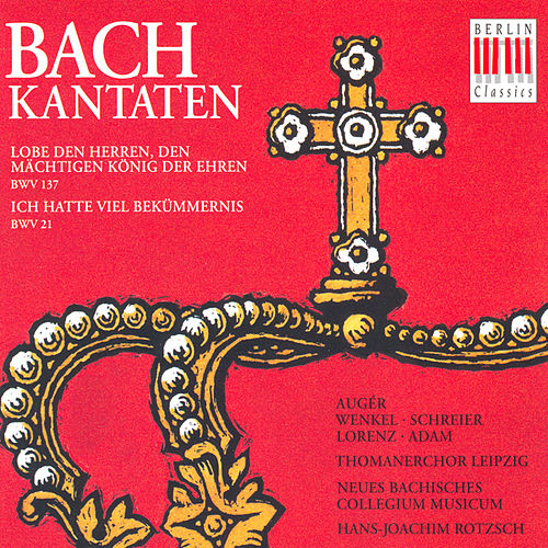 BACH, J.S.: Cantatas - BWV 21, 137 (Rotzch) by Various Artists