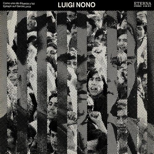 Play & Download NONO, L.: Como una ola de fuerza y luz / 3 epitaffi per Federico Garcia Lorca: Nos. 1 and 3 (Leipzig Radio Symphony, Kegel, H. Neumann) by Various Artists | Napster