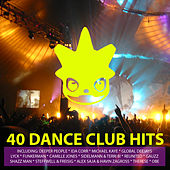40 Dance Club Hits Volume 1 (Only Essential Hits & Anthems in Electro, Dance, House, Trance and Techno) von Various Artists