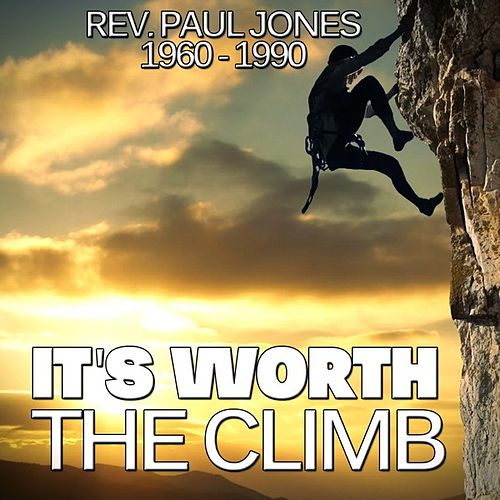 Play & Download It's Worth The Climb by Rev. Paul Jones | Napster