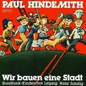 Hindemith: Wir bauen eine Stadt by Various Artists