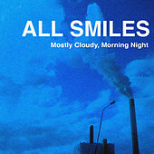 Mostly Cloudy, Morning Night by All Smiles