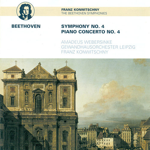 BEETHOVEN, L. van: Symphony No. 4 / Piano Concerto No. 4 (Webersinke, Leipzig Gewandhaus Orchestra, Konwitschny) by Various Artists