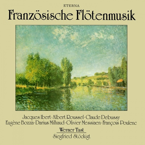 Play & Download Flute Recital: Tast, Werner -  Jacques Ibert / Albert Roussel /  Claude Debussy / Eugène Bozza / Darius Milhaud / Olivier Messiaen / Francis Poulenc by Various Artists | Napster