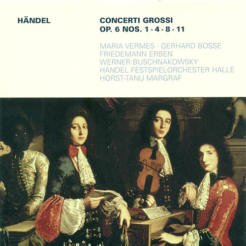 Play & Download HANDEL, G.F.: Concerti Grossi - Op. 6, Nos. 1, 4, 8, 11 (Handel Festival Chamber Orchestra, Margraf) by Various Artists | Napster