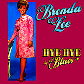 Play & Download Bye Bye Blues by Brenda Lee | Napster