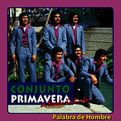 Play & Download Palabra de Hombre by Conjunto Primavera | Napster