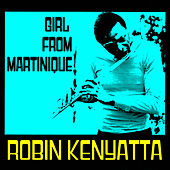 Girl from Martinique by Robin Kenyatta