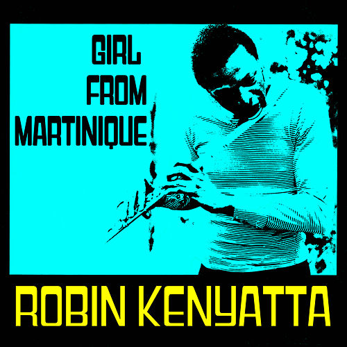 Play & Download Girl from Martinique by Robin Kenyatta | Napster