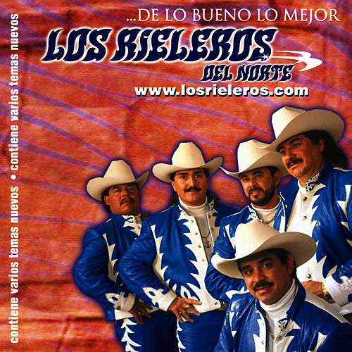 Play & Download De Lo Bueno Lo Mejor by Los Rieleros Del Norte | Napster