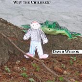 Why the Children? - Single by David Wilson