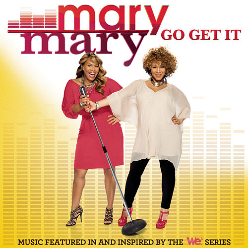 Play & Download Go Get It by Mary Mary | Napster
