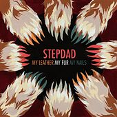 Play & Download My Leather, My Fur, My Nails by Stepdad | Napster