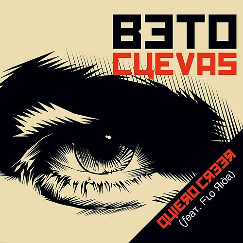 Play & Download Quiero Creer (feat. Flo Rida) by Beto Cuevas | Napster