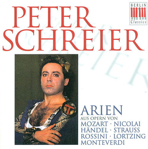 Opera Arias (Tenor): Schreier, Peter -Wolfgang Amadeus Mozart/ Otto Nicolai/ Georg Friedrich Händel / Richard Strauss / Gioacchino Rossini/ Albert Lortzing/ Claudio Monteverdi/ by Various Artists
