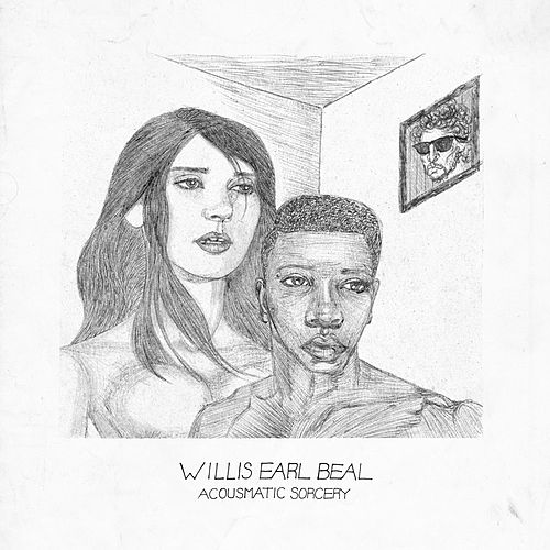 Acousmatic Sorcery von Willis Earl Beal