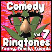 Play & Download Funny Ringtones, Phone Humor, Jokes, Comments Vol. 7 by Comedy Ringtone Factory, Ring Tones, Text Alerts, Funny Messages | Napster