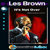 Play & Download Its Not Over - Smoothe Mixx by Les Brown | Napster