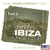 Ibiza Lounge Club ..... Part 2 by Various Artists