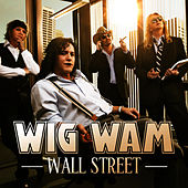 Play & Download Wall Street by Wig Wam | Napster