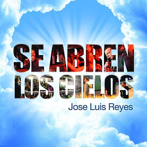 Play & Download Se Abren Los Cielos by Jose Luis Reyes | Napster