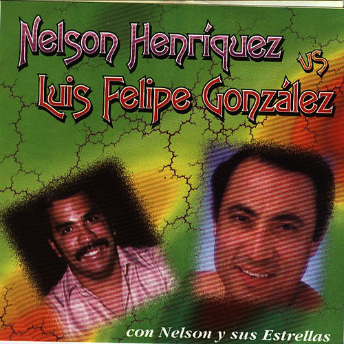 Play & Download Nelson Henriquez VS Luis Felipe Gonzalez by Nelson Henriquez | Napster