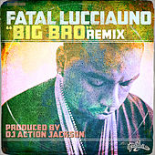 Play & Download Big Bro (Remix) by Fatal Lucciauno | Napster