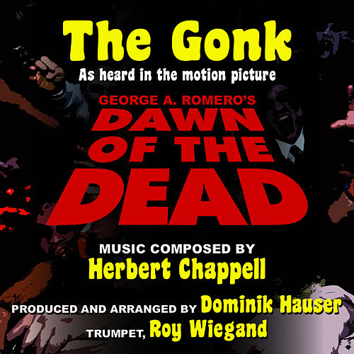 Play & Download Dawn of The Dead : 'The Gonk' (Herbert Chappell) by Dominik Hauser | Napster