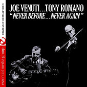 Play & Download Never Before…Never Again (Remastered) by Joe Venuti | Napster